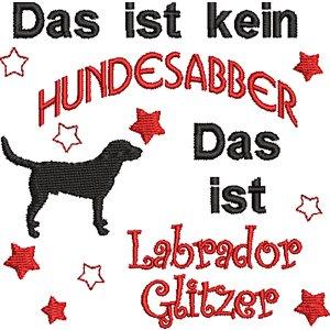 Stickdatei Spruch Labrador Glitzer Hundesabber 10x10