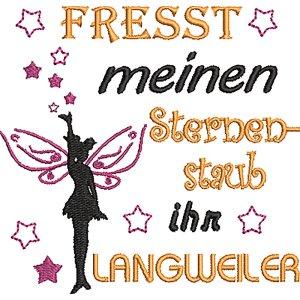 Stickdatei Spruch Fresst meinen Sternenstaub ihr Langweiler